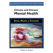 Chicana and Chicano Mental Health by Flores, Yvette G., 9780816529742