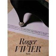 Roger Vivier: Paris by Vivier, Roger; Blanchett, Cate (CON); Deneuve, Catherine (CON); Fontanel, Sophie (CON); de la Fressange, Ines (CON), 9780847839742