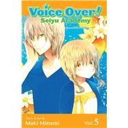 Voice Over!: Seiyu Academy, Vol. 5 by Minami, Maki, 9781421559742