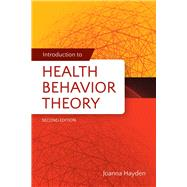 Introduction to Health Behavior Theory by Hayden, Joanna Abououn, 9781449689742