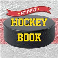 My First Hockey Book by Unknown, 9781454919742