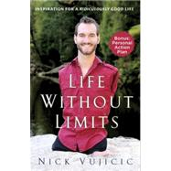 Life Without Limits by Vujicic, Nick, 9780307589743