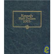 Kennedy Half Dollars 2003: Whitman Classic Coin Albums by , 9780794819743