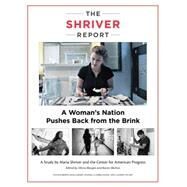 The Shriver Report A Woman's Nation Pushes Back from the Brink by Shriver, Maria; Morgan, Olivia; Skelton, Karen, 9781137279743