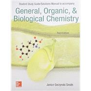 Student Study Guide/Solutions Manual to accompany General, Organic & Biological Chemistry by Smith, Janice, 9781259289743