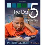 The Daily 5: Fostering Literacy in the Elementary Grades by Boushey, Gail; Moser, Joan, 9781571109743