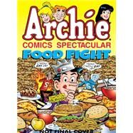 Archie Comics Spectacular: Food Fight! by ARCHIE SUPERSTARS, 9781619889743