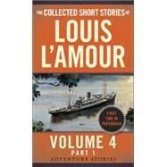 The Collected Short Stories of Louis L'Amour, Volume 4, Part 1 by L'Amour, Louis, 9780804179744