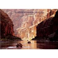 The Hidden Canyon A River Journey by Blaustein, John; Abbey, Edward; Litton, Martin; Fedarko, Kevin, 9781937359744