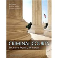 Criminal Courts Structure, Process, and Issues by Hartley, Richard D.; Rabe, Gary A.; Champion, Dean J., 9780133779745