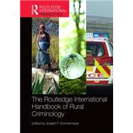 The Routledge International Handbook of Rural Criminology by Donnermeyer; Joseph, 9781138799745