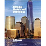 Financial Markets and Institutions by Madura, Jeff, 9781337099745