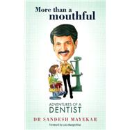 More Than a Mouthful: Adventures of a Dentist by Mayekar, Sandesh, 9789351369745