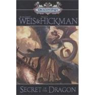 Secret of the Dragon by Weis, Margaret; Hickman, Tracy, 9780765319746