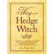 The Way of the Hedge Witch by Murphy-Hiscock, Arin, 9781598699746