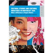Cultural Studies and Cultural Industries in Northeast Asia by Berry, Chris, 9789622099746