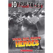 10 True Tales: Young Civil Rights Heroes by Zullo, Allan, 9780545769747