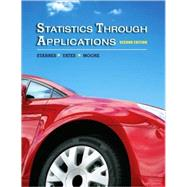 Statistics Through Applications by Starnes, Daren S.; Moore, David S.; Yates, Dan, 9781429219747