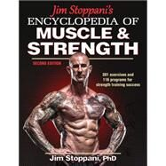 Jim Stoppani's Encyclopedia of Muscle & Strength by Stoppani, Jim, 9781450459747