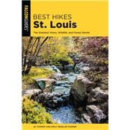 Best Hikes St. Louis The Greatest Views, Wildlife, and Forest Strolls by Tanner, JD; Ressler-Tanner, Emily, 9781493029747