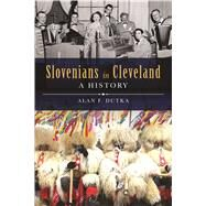 Slovenians in Cleveland by Dutka, Alan F., 9781625859747