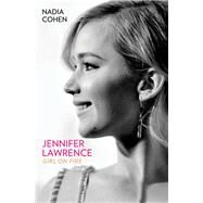 Jennifer Lawrence by Cohen, Nadia, 9781784189747