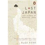Lost Japan by Kerr, Alex; Fishman, Bodhi, 9780141979748