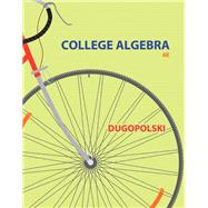 College Algebra plus New MyLab Math with Pearson eText -- Access Card Package by Dugopolski, Mark, 9780321919748
