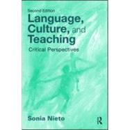 Language, Culture, and Teaching: Critical Perspectives by Nieto; Sonia, 9780415999748