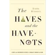 The Haves and the Have-Nots by Milanovic, Branko, 9780465019748
