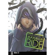 Maximum Ride: The Manga, Vol. 8 by Patterson, James; Lee, NaRae, 9780759529748