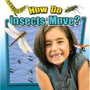 How Do Insects Move? by Kopp, Megan, 9780778719748