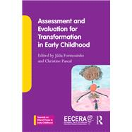 Assessment and Evaluation for Transformation in Early Childhood by Formosinho; Julia, 9781138909748