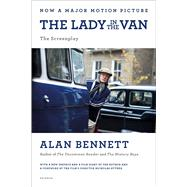 The Lady in the Van The Screenplay by Bennett, Alan; Hytner, Nicholas, 9781250089748