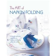 The Art of Napkin Folding by Ryland Peters & Small, 9781849759748