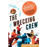 The Wrecking Crew The Inside Story of Rock and Roll's Best-Kept Secret by Hartman, Kent, 9780312619749