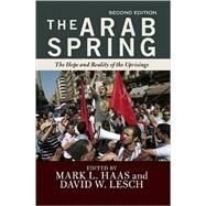 The Arab Spring: The Hope and Reality of the Uprisings by L. Haas,Mark, 9780813349749