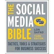 The Social Media Bible Tactics, Tools, and Strategies for Business Success by Safko, Lon, 9781118269749