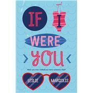 If I Were You by Margolis, Leslie; Barcellona, Christine, 9781250079749