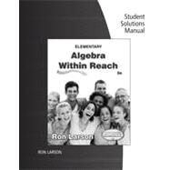 Student Solutions Manual for Larson's Elementary Algebra: Algebra within Reach, 6th by Larson, Ron, 9781285419749