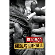 Belomor by Rothwell, Nicolas, 9781922079749