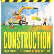 Construction by SUTTON, SALLYLOVELOCK, BRIAN, 9780763679750