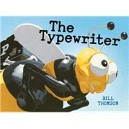 The Typewriter by Thomson, Bill, 9781477849750