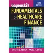 Gapenski's Fundamentals of Healthcare Finance by Reiter, Kristin L.; Song, Paula H., 9781567939750