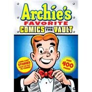 Archie's Favorite Comics from the Vault by ARCHIE SUPERSTARS, 9781619889750
