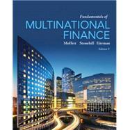 Fundamentals of Multinational Finance by Moffett, Michael H.; Stonehill, Arthur I.; Eiteman, David K., 9780205989751