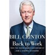 Back to Work by Clinton, Bill, 9780307959751
