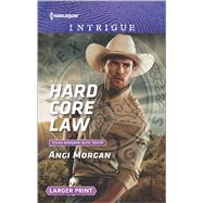 Hard Core Law by Morgan, Angi, 9780373749751