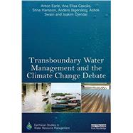 Transboundary Water Management and the Climate Change Debate by Earle; Anton, 9780415629751