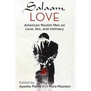 Salaam, Love by MATTU, AYESHAMAZNAVI, NURA, 9780807079751